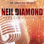 The Karaoke Machine Presents - Neil Diamond Karaoke Platinum
