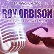 The Karaoke Machine Presents - Roy Orbison Karaoke Platinum