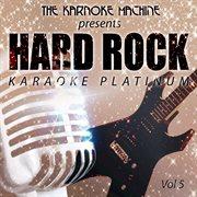The Karaoke Machine Presents - Hard Rock Karaoke Platinum Vol. 5
