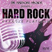 The Karaoke Machine Presents - Hard Rock Karaoke Platinum Vol. 8