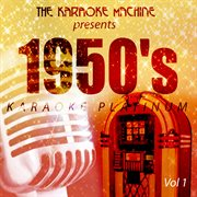 The Karaoke Machine Presents - 1950's Karaoke Platinum Vol. 1