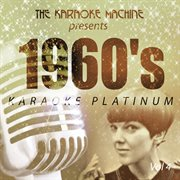 The Karaoke Machine Presents - 1960's Karaoke Platinum Vol. 4