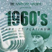 The Karaoke Machine Presents - 1960's Karaoke Platinum Vol. 6