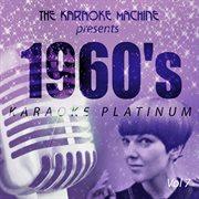 The Karaoke Machine Presents - 1960's Karaoke Platinum Vol. 7