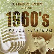 The Karaoke Machine Presents - 1960's Karaoke Platinum Vol. 10