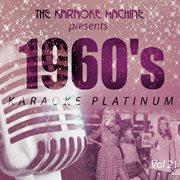 The Karaoke Machine Presents - 1960's Karaoke Platinum Vol. 21
