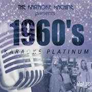 The Karaoke Machine Presents - 1960's Karaoke Platinum Vol. 30