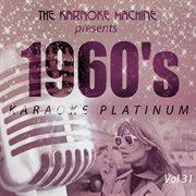 The Karaoke Machine Presents - 1960's Karaoke Platinum Vol. 31