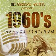 The Karaoke Machine Presents - 1960's Karaoke Platinum Vol. 32