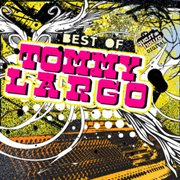 Best of Tommy Largo