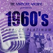 The Karaoke Machine Presents - 1960's Karaoke Platinum Vol. 28