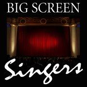 Big Screen Singers