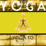 Yoga to Abba