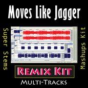 Moves Like Jagger (remix Kit)