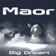 Big Dream Ep