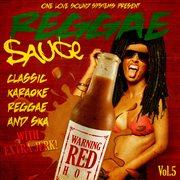 One Love Sound Systems Present - Reggae Sauce Vol. 5 - Classic Karaoke Reggae and Ska