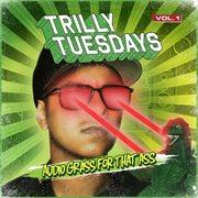 Trillytuesdays Vol.1 - Audio Grass for That Ass