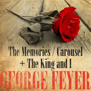 George Feyer: the Memories, Carousel  & the King and I (digitally Remastered)