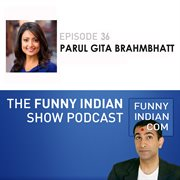 The funny indian show podcast episode 36