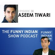 The funny indian show podcast episode 38