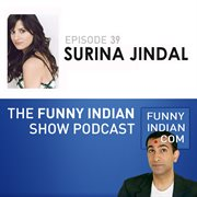 The funny indian show podcast episode 39