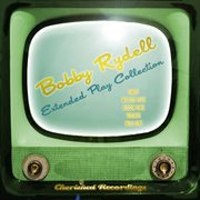 Bobby Rydell - the Extended Play Collection