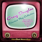 Craig Douglas - the Extended Play Collection