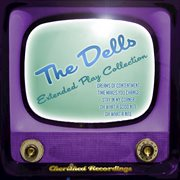 The Dells - the Extended Play Collection