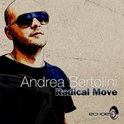 Andrea Bertolini - Radical Move