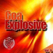 Goa Explosive Vol. 6 - Goa Trance