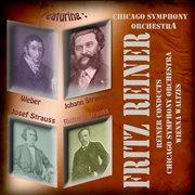 Fritz Reiner Conducts Chicago Symphony Orchestra - the Vienna Waltzes (digitally Remastered)