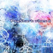 Psyshark Vibes 8