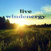 Live Windenergy (inspriring House Music Compilation)