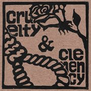Cruelty & Clemency