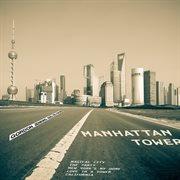 Manhattan Tower (digitally Remastered)