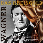 Kempe Conducts Wagner - Das Rheingold (excerpts) (digitally Remastered)