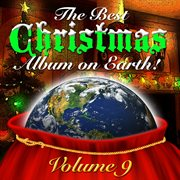 The Best Christmas Album on Earth Vol. 9