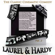 The Classic Cinematic Comedy - Laurel & Hardy Vol. 2 (digitally Remastered)
