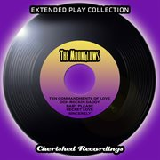 The Extended Play Collection - the Moonglows