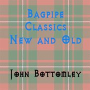 Bagpipe Classics New and Old
