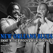 New Orleans Blues - Jimmy Witherspoon and Wilbur De Paris