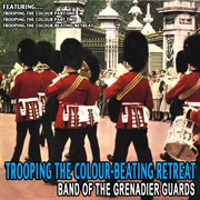 Trooping the Colour-beating Retreat - Band of the Grenadier Guards