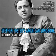 Stephen Foster's American Songbook - Richard Crooks
