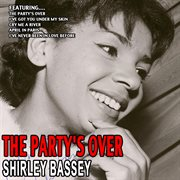 The Party's Over - Shirley Bassey