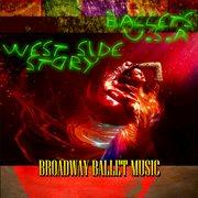 Broadway Ballet Music - West Side Story & Ballets U.s.a. (digitally Remastered)