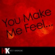 You Make Me Feel|