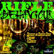 Rifle Behaviour Riddim