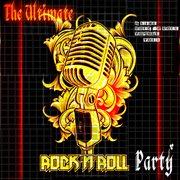 The Ultimate Rock ǹ Roll Party (a Fine Rock ǹ Roll Voyage)  Vol1