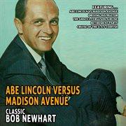 Abe Lincoln Versus Madison Avenue - Classic Bob Newhart