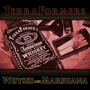 Terraformers - Whyski and Marijuana - Ep